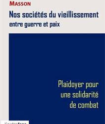 « Nos sociétés du vieillissement entre guerre et paix – Plaidoyer pour une solidarité de combat », André Masson (December 2020)